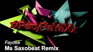 Faydee - Ms Saxobeat (Remix)