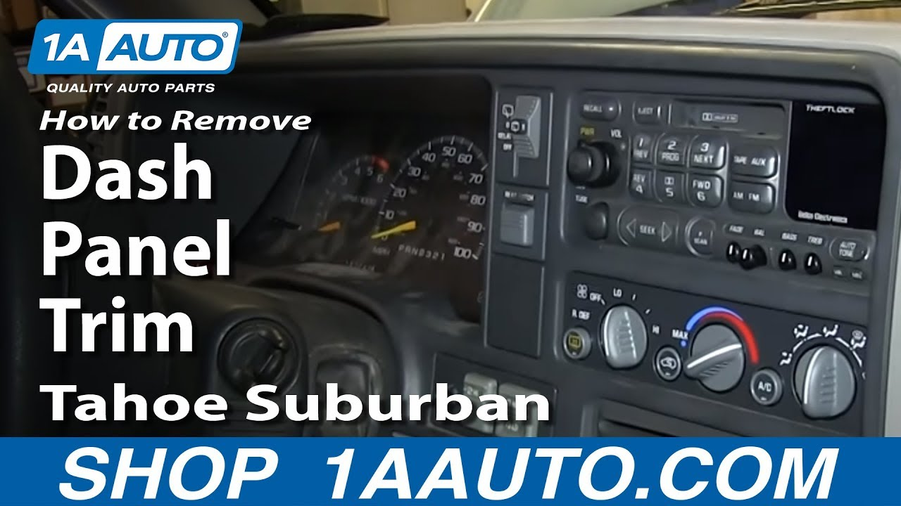 How To Remove Dash Panel Trim 96 99 Chevy Tahoe Youtube