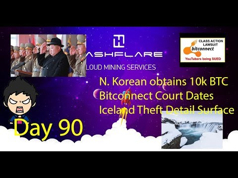 Cloud Mining - Day 90 - North Korea obtained 11k BTC, Iceland Theft Surfaces, Bitconnect Court Date