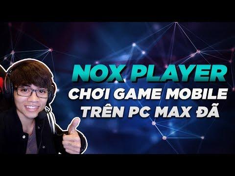 Review Phần Mềm Giả Lập NOX PLAYER - Chơi Game Điện Thoại Trên Máy Tính Max Đã
