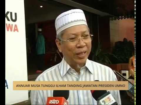 Tan Sri Annuar Musa tunggu ilham tanding jawatan Presiden UMNO