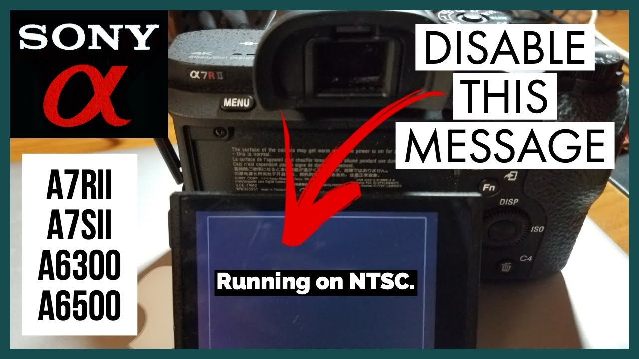 How To Disable Running On Ntsc Message Sony Cameras A7rii A7sii Pal Camera Development Board A6300 A6500