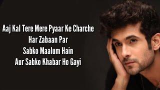 Aaj Kal Tere Mere Pyaar Ke Charche | Sanam & Sanah Moidutty | Lyrics