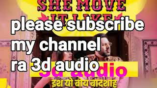 She move it like | 3d audio | badshah new song | hq
