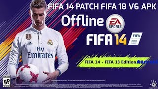 FIFA 14 Mod/Patch FIFA 18 v6 Offline Apk, Data & Obb fifa 18 team players kit  👇👇