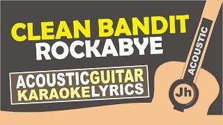 Clean Bandit - Rockabye ft. Sean Paul & Anne-Marie (Karaoke Acoustic)