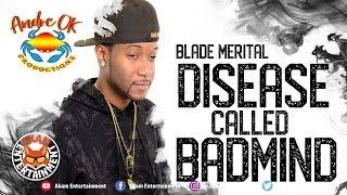 Blade Merital - Disease Call Badmind [Fear Not Riddim] November 2019
