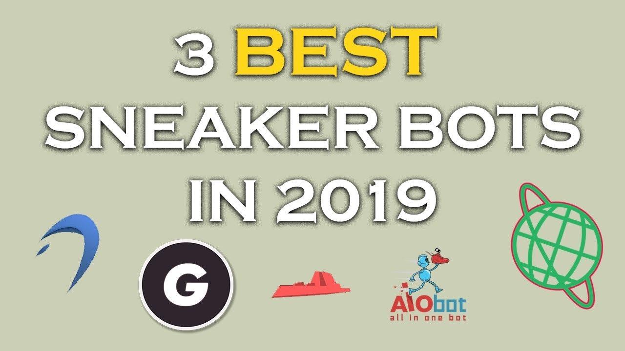 The BEST Sneaker Bots in 2019 - Cop ANY Sneaker!
