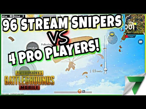 CUSTOM MATCHES! 96 Stream Snipers vs 4 Pro Players! | PUBG Mobile