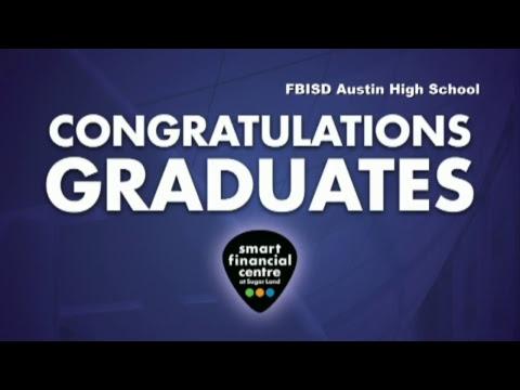 Fort Bend ISD Austin High School Graduation 2017