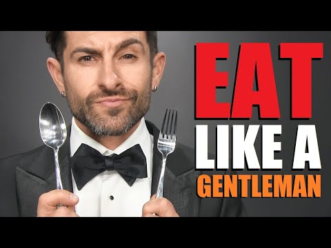 How to Eat Like a Gentleman: RULES ALL Men Should Follow!