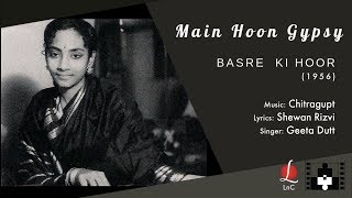 Main hoon gypsy (Basre ki Hoor) Rarest of Rare Geeta Dutt Song