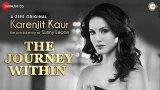 The Journey Within | Karenjit Kaur - The Untold Story of Sunny Leone