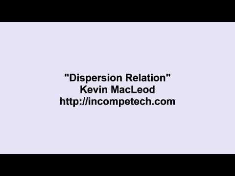 Dispersion relation- Kevin Macleod