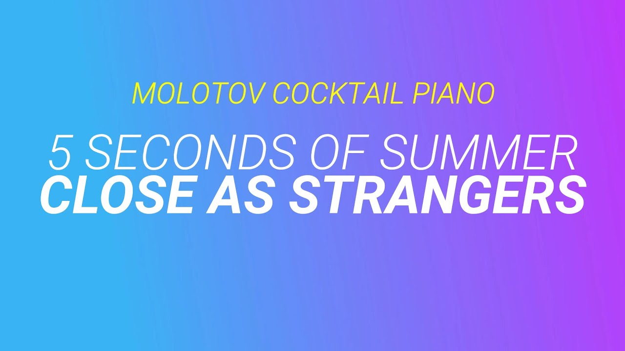 Close As Strangers 5 Seconds Of Summer Tribute Cover By Molotov Piano