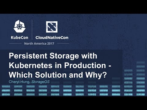Persistent Storage with Kubernetes in Production - Which Solution and Why? [I] - Cheryl Hung