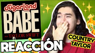 Sugarland - Babe (feat. Taylor Swift) | REACCIÓN