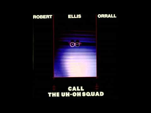 Robert Ellis Orrall - Call the Uh-Oh Squad