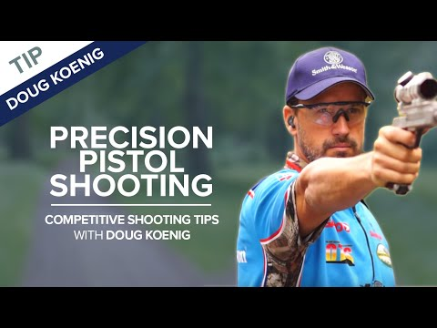 Precision Pistol Shooting | Competitive Shooting Tips with Doug Koenig