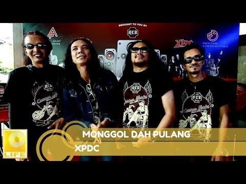 XPDC- Monggol Dah Pulang