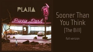 Watch Plajia Sooner Than You Think the Bill video