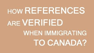 How work references are verified for immigration to Canada
