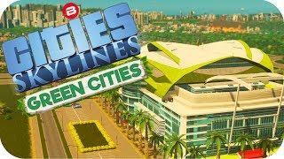 Cities: Skylines Green Cities ▶SIPAGREENTEA CITEA IS BACK!◀ Cities Skylines Green City DLC Part 30