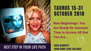 Taurus 15 - 31st October 2018 *Next Step in Your Life Path*
