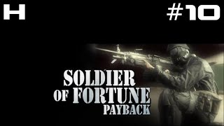 Soldier of Fortune Payback Walkthrough Part 10 [PC]
