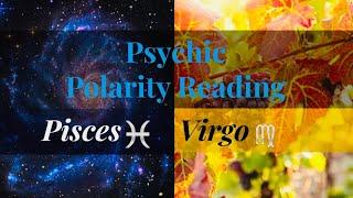Psychic Polarity Reading Pisces♓️ & Virgo♍️ Responsibility~Rise Up