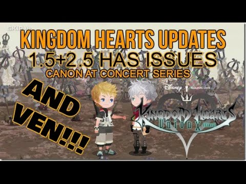 Kingdom Hearts News- 1.5+2.5 Has Issues, World Concert, and Union X!
