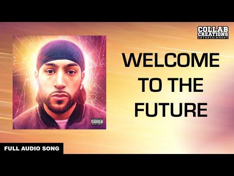 Manni Sandhu, Bakshi Billa | Welcome To The Future (Full Audio Song) Latest Punjabi Songs 2016