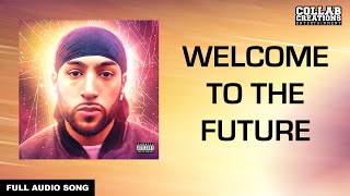 Manni Sandhu, Bakshi Billa | Welcome To The Future (Full Audio Song) Latest Punjabi Songs 2016
