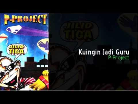 Kuingin Jadi Guru - P Project