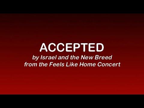 ACCEPTED (lyric Video) Israel \u0026 New Breed #FeelsLikeHomeConcert