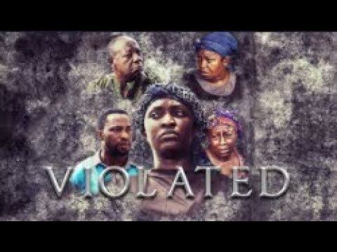 Download VIOLATED - [Part 1] Latest 2018 Nigerian Nollywood Drama Movie