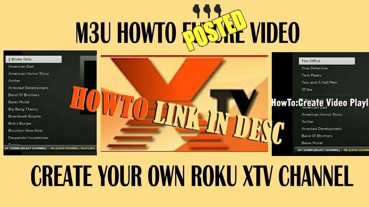 Channel Info ⇩XTV HowTo Link⇩ Create Custom Video M3U files  Cast to ANY  Streaming Device