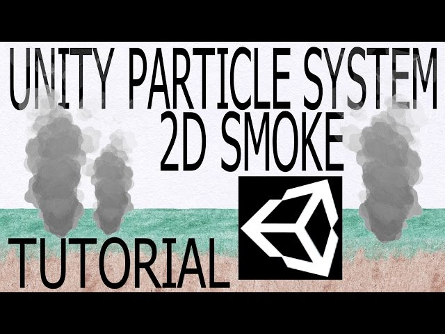UNITY3D PARTICLE SYSTEM 001: 2D SMOKE