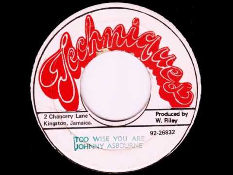 Johnny Osbourne - Too Wise You Are [1980]