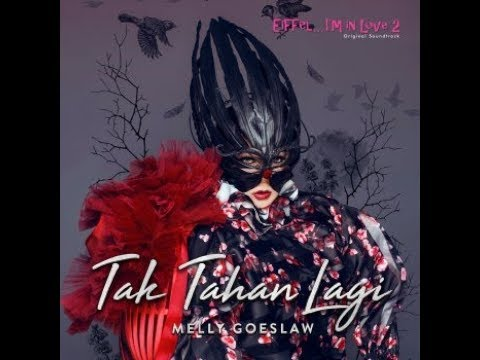 MELLY GOESLAW - TAK TAHAN LAGI OST EIFFEL I'M IN LOVE 2 (WITH LYRIC)