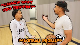 When You And Your Coach DONT Get Along.. | Basketball Problems Ep.1