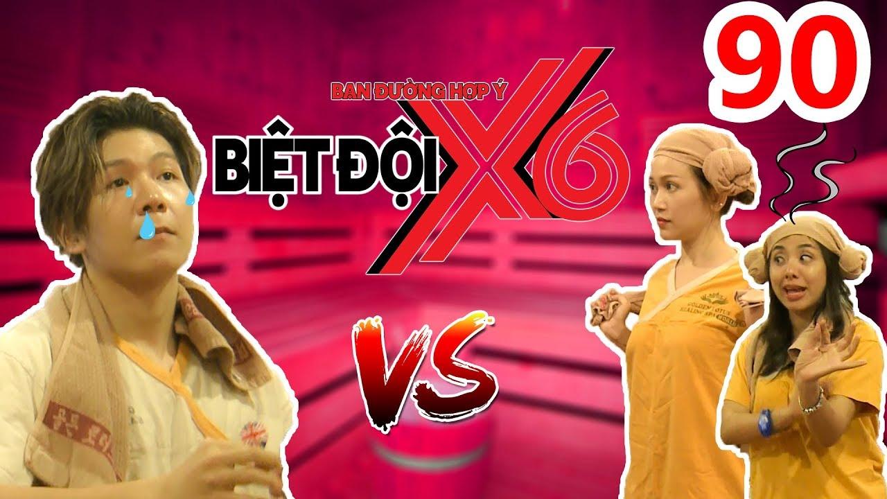 BIỆT ĐỘI X6 | BDX6 #90 | Kelvin Khánh 'lầy lội' đối đầu Miko - Sĩ Thanh trong phòng xông h