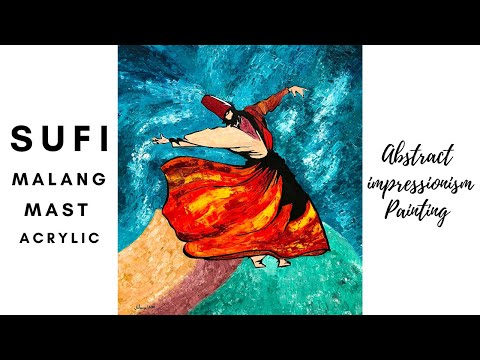 Whirling Dervish Mast Malang Acrylic Abstract Palette knife painting| Sufi Art| Pakistani Artist