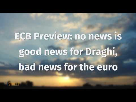 ECB Preview: no news is good news for Draghi, bad news for the euro