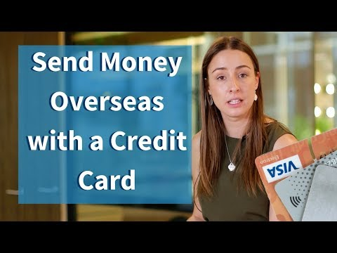 tutorial:-using-your-credit-card-to-transfer-money-overseas