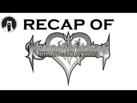What happened in Kingdom Hearts: Chain of Memories? (RECAPitation)