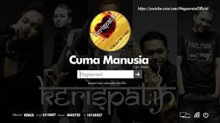 Kerispatih - Cuma Manusia (Official Audio Video)