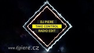 Dj Piere - Take Control (radio edit)