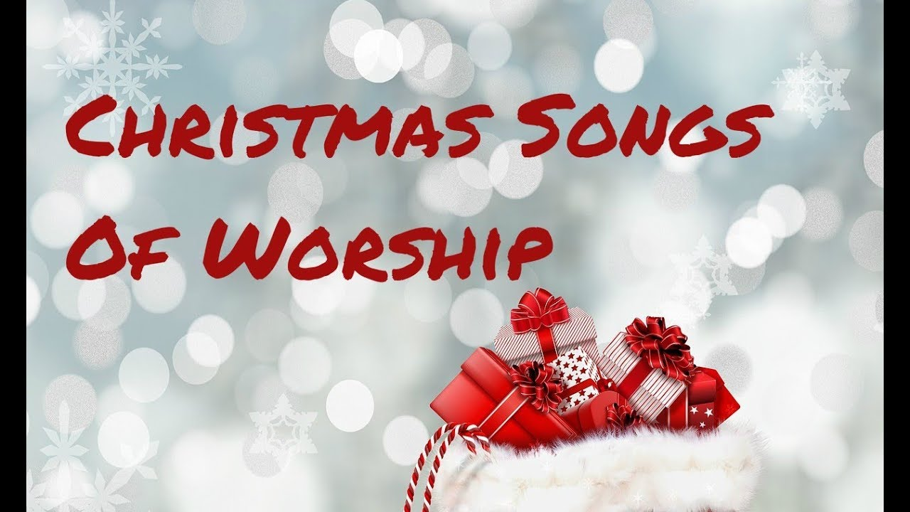 Christmas Songs Of Worship