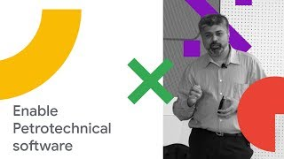 Schlumberger Solution to Enabling Petrotechnical Software on Google Cloud (Cloud Next '18)